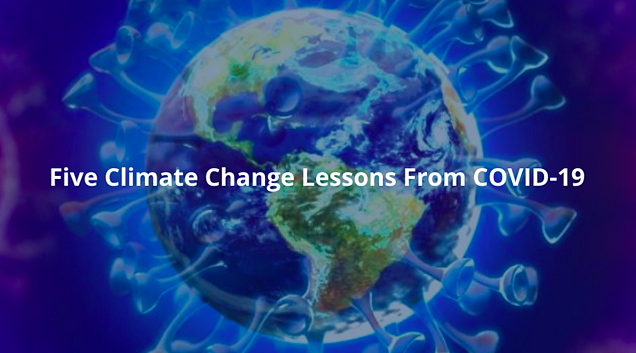 Five Climate Change Lessons From COVID-19